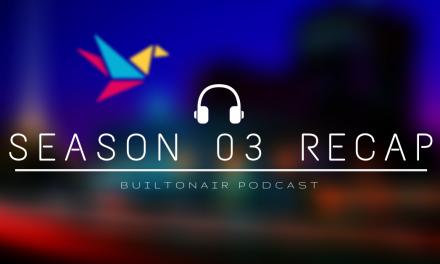 BuiltOnAir Podcast Season 03 Recap