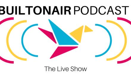 BuiltOnAir Podcast: S8E7
