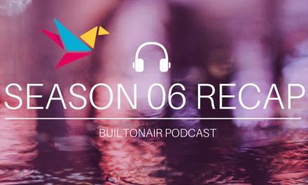 BuiltOnAir Season 06 Recap