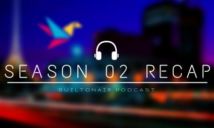 BuiltOnAir Podcast Season 02 Recap