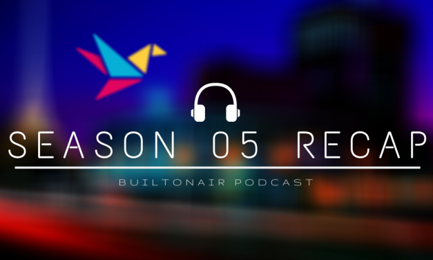 BuiltOnAir Season 05 Recap